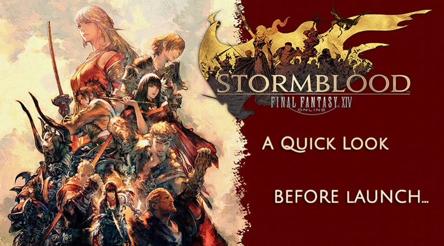A Quick Look At FFXIV Stormblood Before Launch