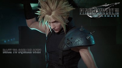 Update: Final Fantasy VII Remake Back To Square (One)?